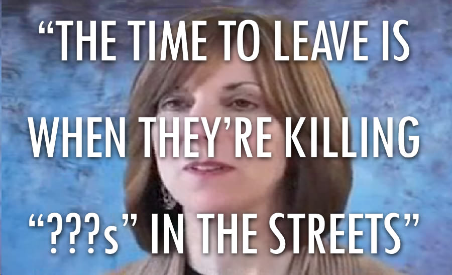 """THE TIME TO LEAVE IS WHEN THEY'RE KILLING ""???S"" IN THE STREETS"""
